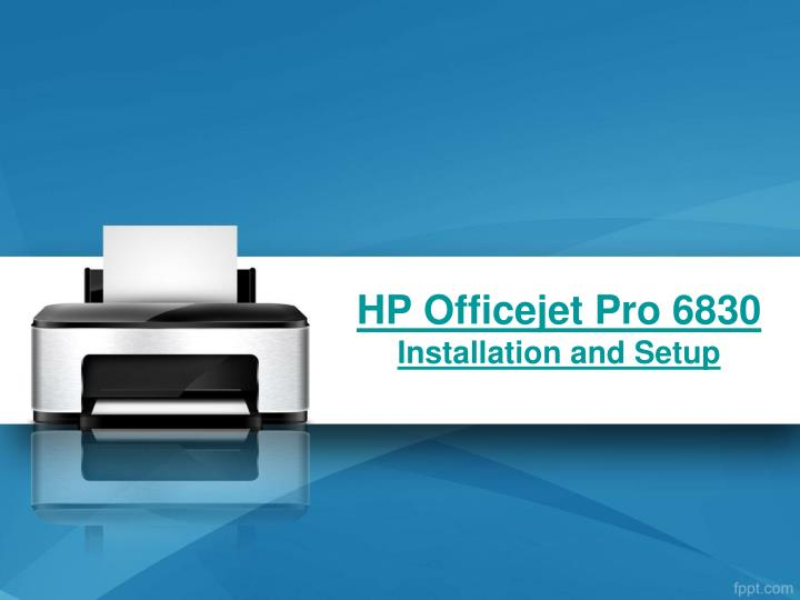 Hp officejet pro 6830 installation and setup