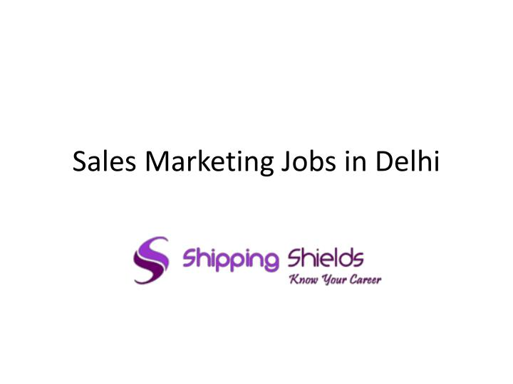 Sales Marketing Jobs in Delhi