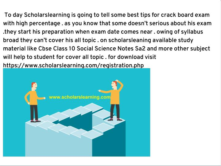 To day Scholarslearning is going to tell some best tips for crack board exam
