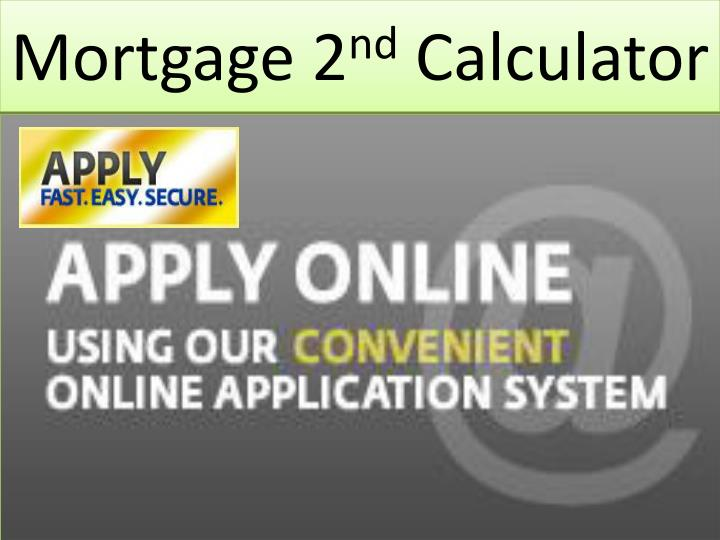 Mortgage 2 nd calculator