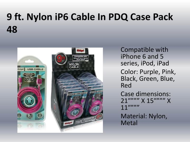 9 ft. Nylon iP6 Cable In PDQ Case Pack 48