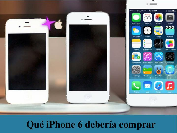 Qu iphone 6 deber a comprar