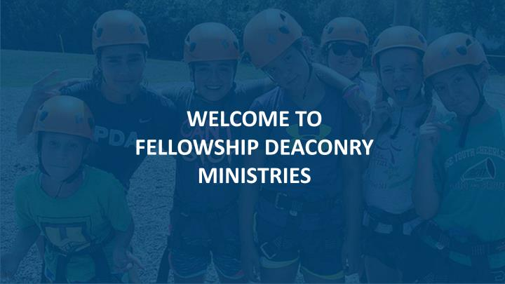 WELCOME TO FELLOWSHIP DEACONRY MINISTRIES