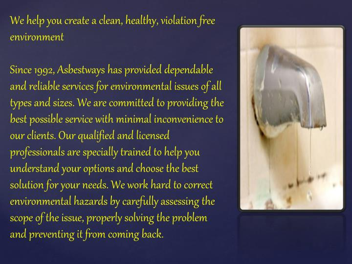 We help you create a clean, healthy, violation free environment