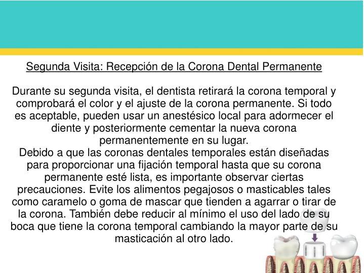 Segunda Visita: Recepción de la Corona Dental Permanente