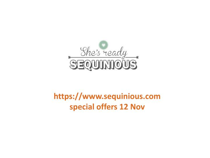 Https://www.sequinious.comspecial offers 12 Nov