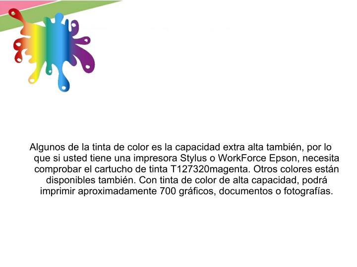 Algunos de la tinta de color es la capacidad extra alta también, por lo