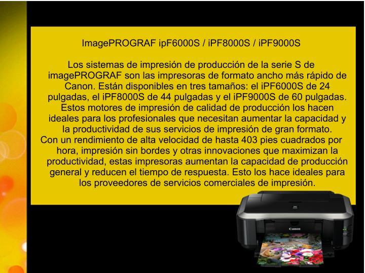 ImagePROGRAF ipF6000S / iPF8000S / iPF9000S
