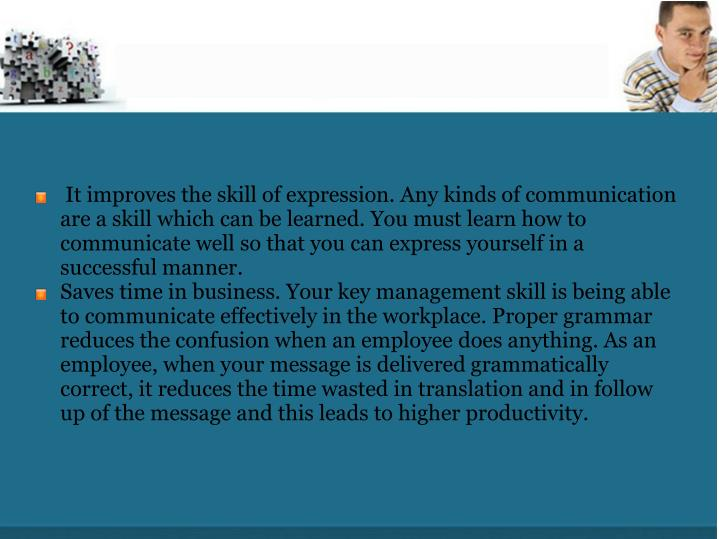 It improves the skill of expression. Any kinds of communication are a skill which can be learned. Y...