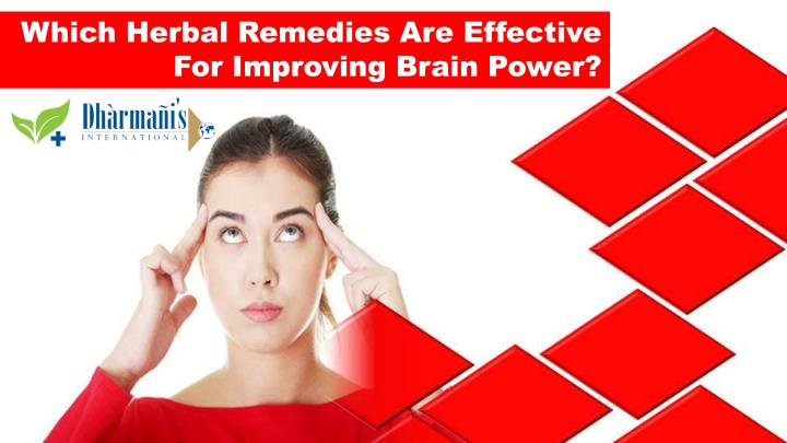 Which Herbal Remedies Are Effective For Improving Brain Power?