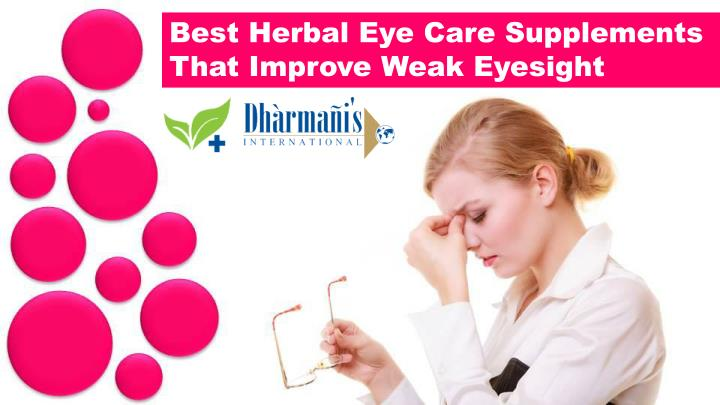 Best Herbal Eye Care Supplements That Improve Weak Eyesight