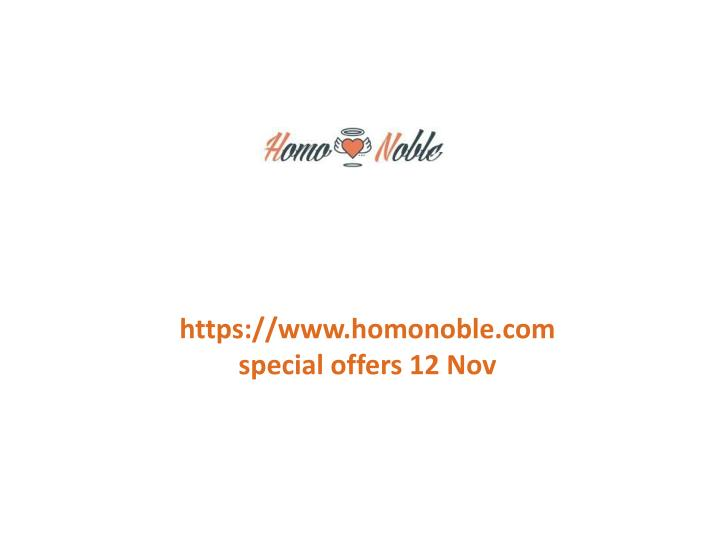 Https://www.homonoble.com special offers 12 Nov