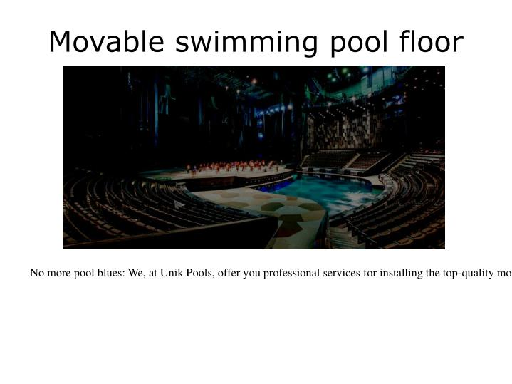 Movable swimming pool floor