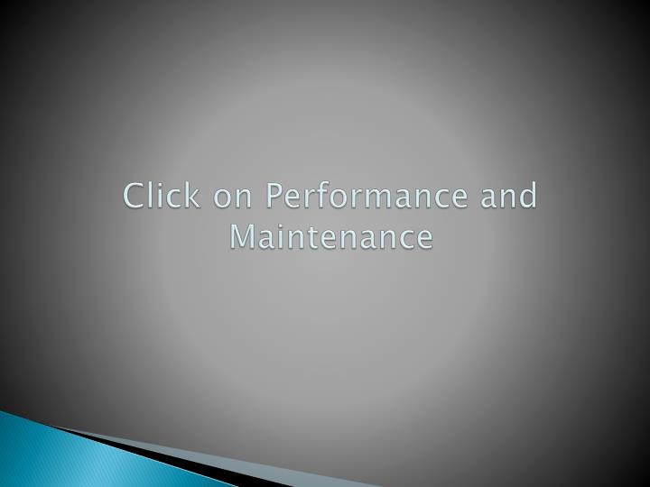 Click on Performance and Maintenance