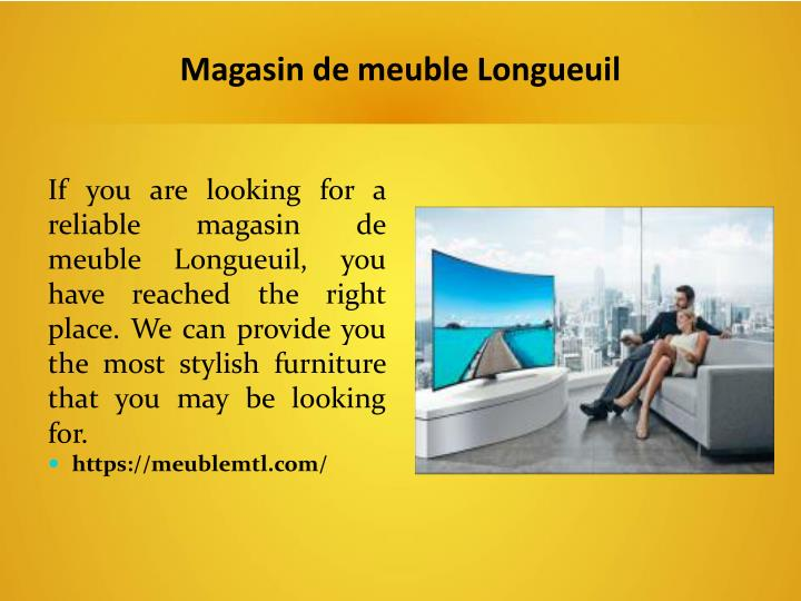 ppt magasin de meuble longueuil powerpoint presentation. Black Bedroom Furniture Sets. Home Design Ideas