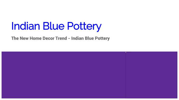 Indian blue pottery
