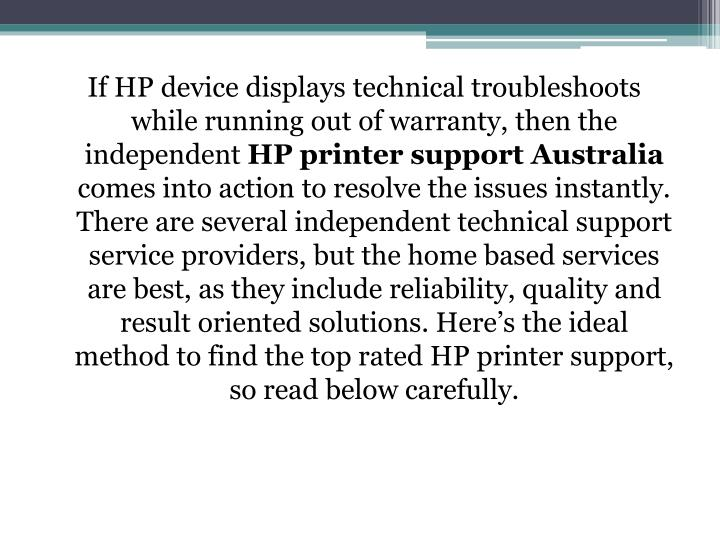 If HP device displays technical troubleshoots while running out of warranty, then the independent