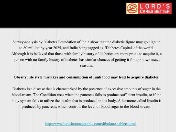 Survey-analysis by Diabetes Foundation of India show that the diabetic figure may go high up to 80 million by year 2025, and India being tagged as  'Diabetes Capital' of the world.