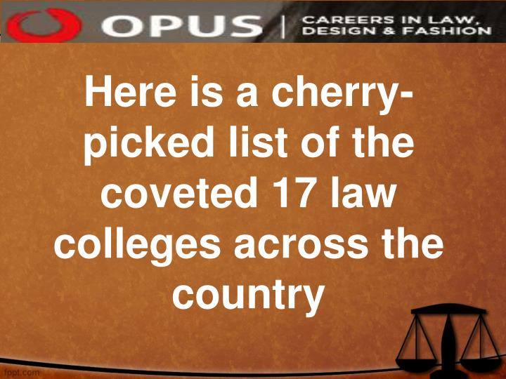 Here is a cherry-picked list of the coveted 17 law colleges across the country