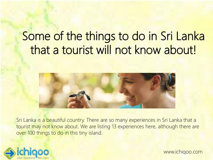 Some of the things to do in sri lanka that a tourist will not know about