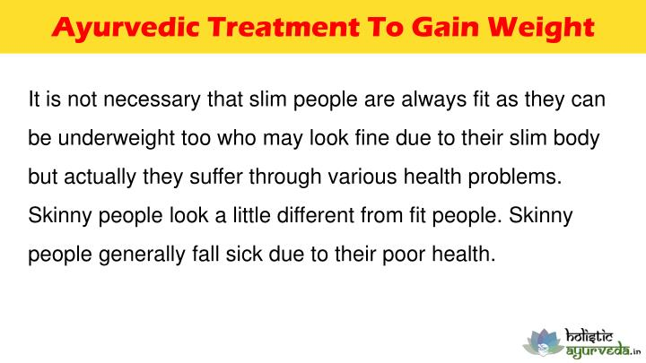Ayurvedic Treatment To Gain Weight