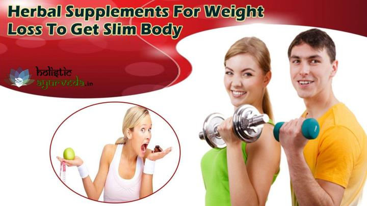 Herbal supplements for weight loss to get slim body