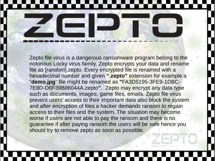 Zepto file virus is a dangerous ransomware program belong to the