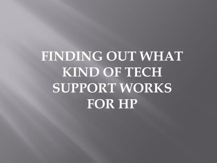 Finding out what kind of tech support works for hp