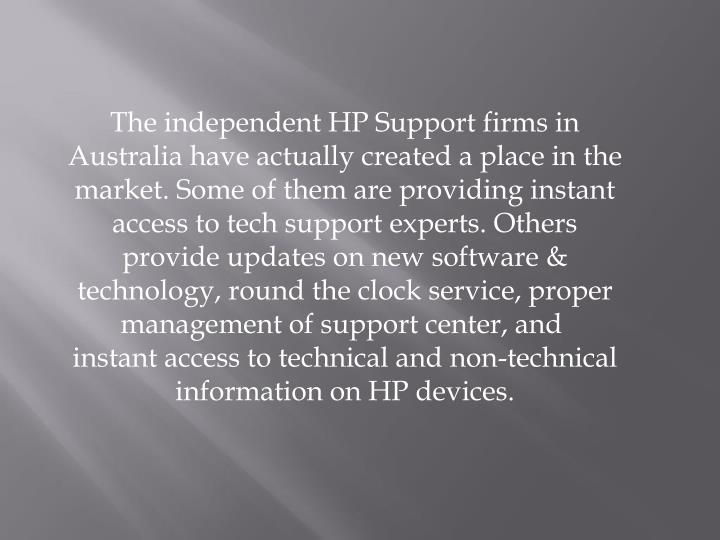 The independent HP Support firms in Australia have actually created a place in