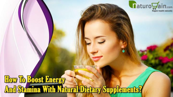 How to boost energy and stamina with natural dietary supplements