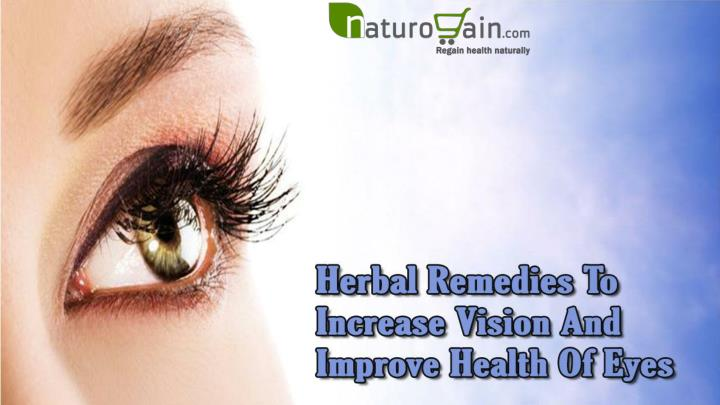 Herbal remedies to increase vision and improve health of eyes
