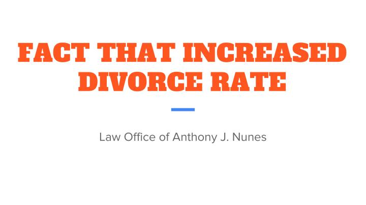 FACT THAT INCREASED DIVORCE RATE