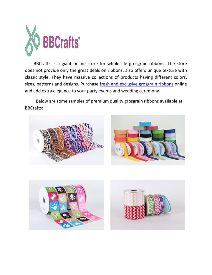 BBCrafts is a giant online store for wholesale grosgrain ribbons. The store