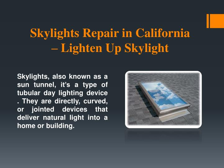 Skylights repair in california lighten up skylight