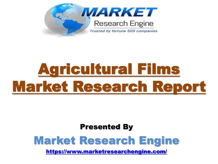 Agricultural films market research report
