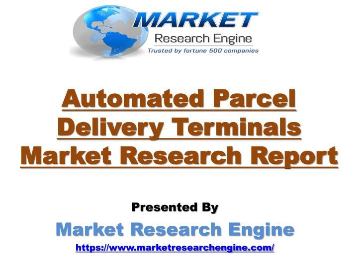 Automated parcel delivery terminals market research report