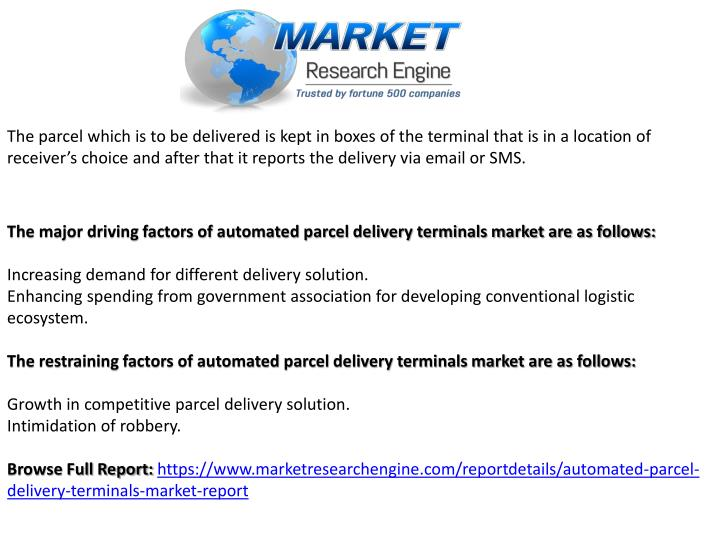The parcel which is to be delivered is kept in boxes of the terminal that is in a location of receiver's choice and after that it reports the delivery via email or SMS.
