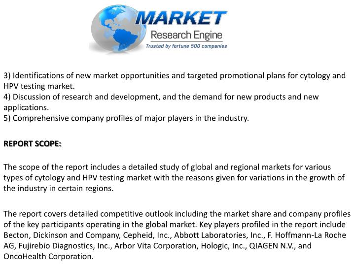 3) Identifications of new market opportunities and targeted promotional plans for cytology and HPV testing market.