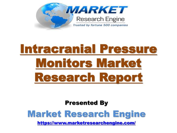 Intracranial pressure monitors market research report