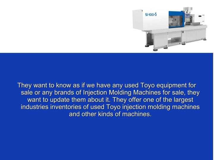 They want to know as if we have any used Toyo equipment for