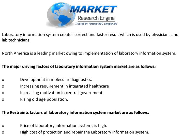 Laboratory information system creates correct and faster result which is used by physicians and lab technicians.