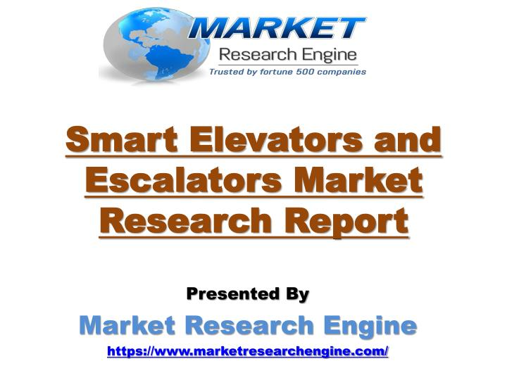 Smart elevators and escalators market research report
