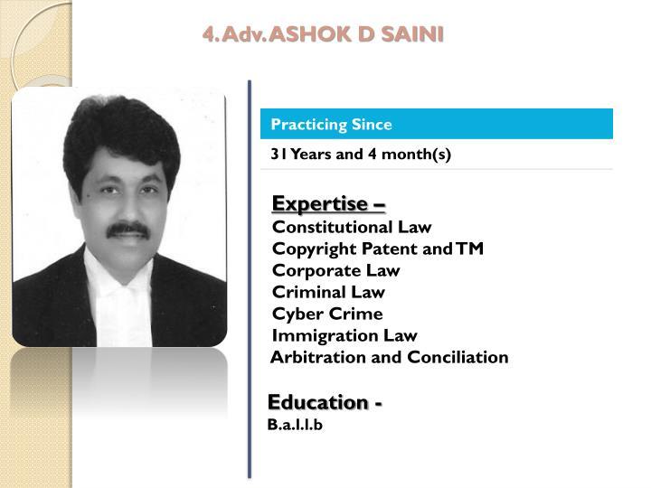 4. Adv. ASHOK D SAINI