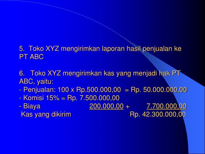 5.Toko XYZ mengirimkan laporan hasil penjualan ke PT ABC