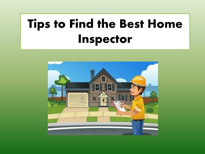 Ppt tips to find the best home inspector powerpoint for Home inspection tips
