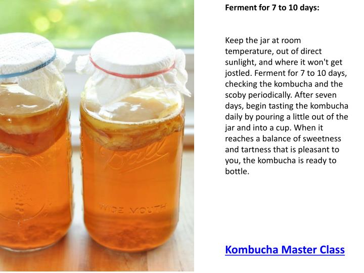 Ferment for 7 to 10 days: