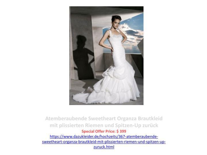 Atemberaubende Sweetheart Organza Brautkleid mit plissierten Riemen und Spitzen-Up zurück