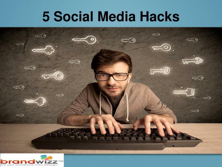 5 Social Media Hacks