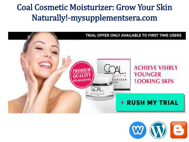 Coal Cosmetic Moisturizer: Grow Your Skin Naturally!-