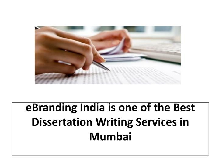 Ebranding india is one of the best dissertation writing services in mumbai